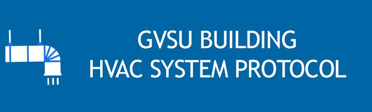 GVSU Building HVAC System Protocol  for Campus Reopening
